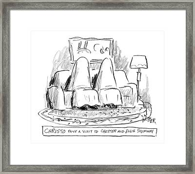 Christo Pays A Visit To Chester And Ellie Shumway Framed Print