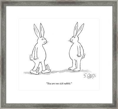 You Are One Sick Rabbit Framed Print