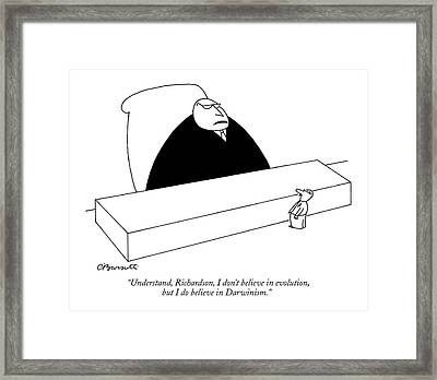 Understand, Richardson, I Don't Believe Framed Print by Charles Barsotti