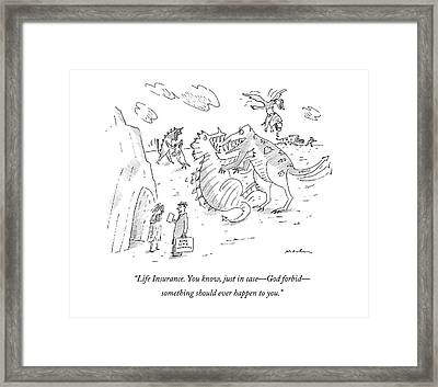Life Insurance. You Know Framed Print