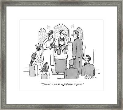 'present' Is Not An Appropriate Response Framed Print by Leo Cullum