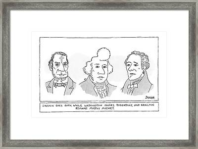 'lincoln Goes Goth While Washington Favors Framed Print