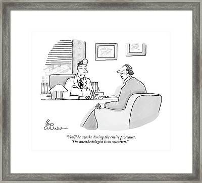 You'll Be Awake During The Entire Procedure Framed Print