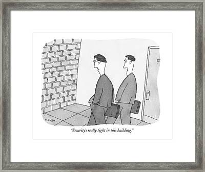 Security's Really Tight In This Building Framed Print