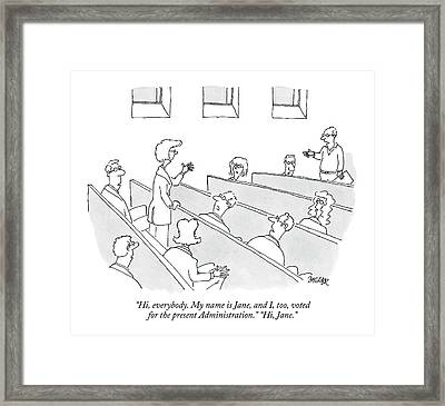 Hi, Everybody. My Name Is Jane, And I, Too, Voted Framed Print by Jack Ziegler