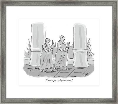 I Am So Past Enlightenment Framed Print by Kim Warp
