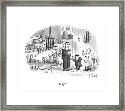 To Life! Framed Print