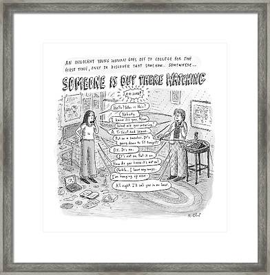 Someone Is Out There Watching Framed Print by Roz Chast
