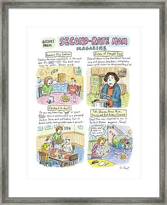 Recipes From Second-rate Mom Magazine Framed Print by Roz Chast