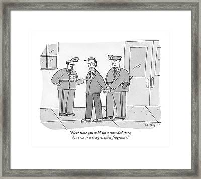 Next Time You Hold Up A Crowded Store Framed Print by Peter C. Vey