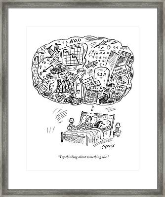 Try Thinking About Something Else Framed Print by David Sipress