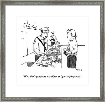 Why Didn't You Bring A Cardigan Or Lightweight Framed Print by Joe Dator