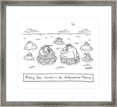 Rising Sea Levels - An Alternative Theory Framed Print