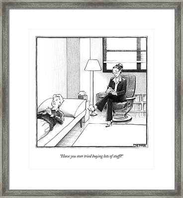 Have You Ever Tried Buying Lots Of Stuff? Framed Print by Matthew Diffee