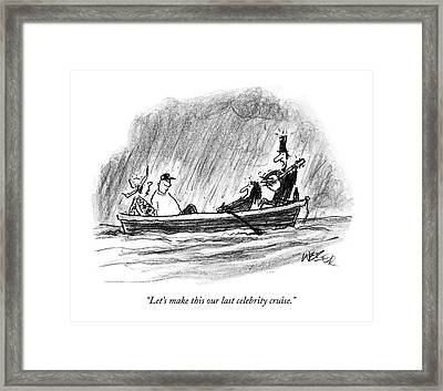 Let's Make This Our Last Celebrity Cruise Framed Print by Robert Weber