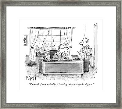 The Mark Of True Leadership Is Knowing When Framed Print