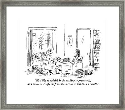 We'd Like To Publish Framed Print
