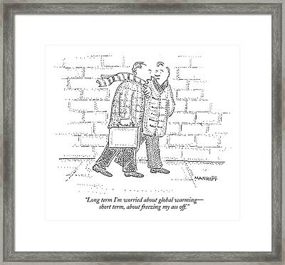 Long Term I'm Worried About Global Warming - Framed Print by Robert Mankoff