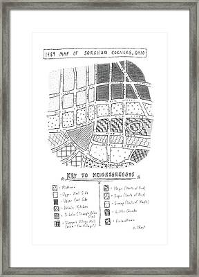 1989 Map Of Sorghum Corners Framed Print by Roz Chast