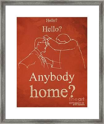 Back To The Future. Hello Hello Anybody Home... Framed Print