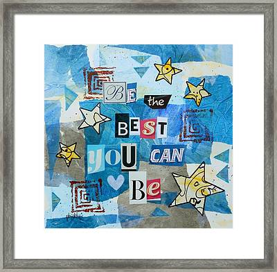 Be The Best You Can Be Framed Print
