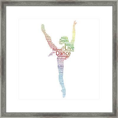 Dancer Live, Dance, Dream Framed Print