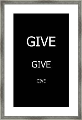 Give Give Give Framed Print by Deprise Brescia