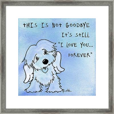 I Love You Forever Framed Print by Kim Niles