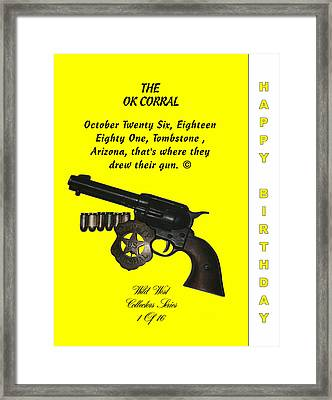 Ok Corral 1 Of 16 Happy Bithday Framed Print