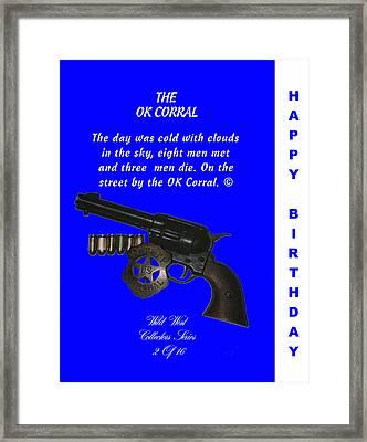 Ok Corral 2 Of 16 Happy Bithday Framed Print