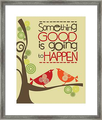 Something Good Is Going To Happen Framed Print by Valentina Ramos