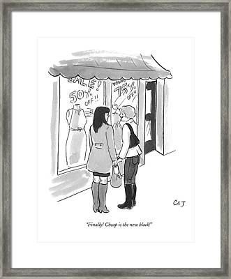 Finally! Cheap Is The New Black! Framed Print