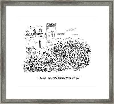I Know - What If I Promise Them Change? Framed Print