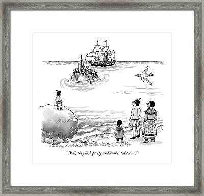 Well, They Look Pretty Undocumented To Me Framed Print by J.B. Handelsman