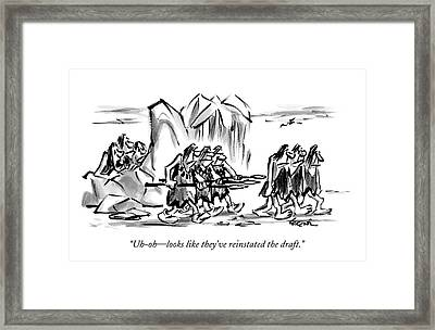 Uh-oh - Looks Like They've Reinstated The Draft Framed Print