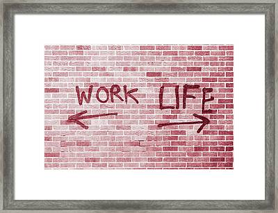 Work And Life Framed Print
