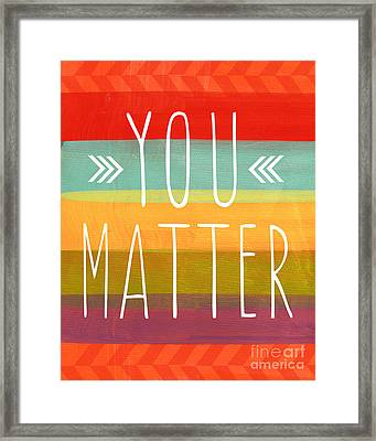 You Matter Framed Print by Linda Woods