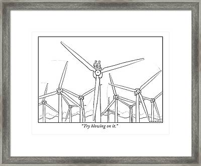 Try Blowing On It Framed Print