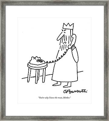 You're Why I Have The Moat Framed Print