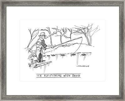Ice Fly-fishing With Doug Framed Print by Michael Crawford