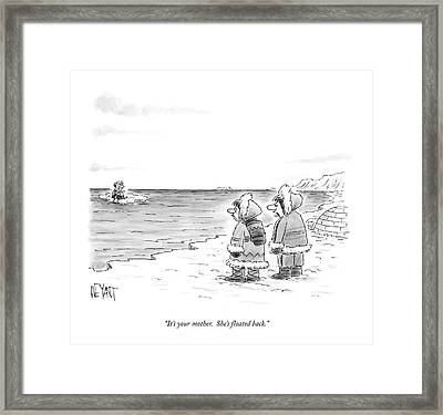 It's Your Mother.  She's Floated Back Framed Print by Christopher Weyant