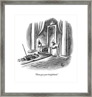 There Goes Your Knighthood Framed Print