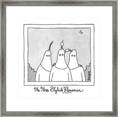 The Three Stylish Klansmen Framed Print by Jack Ziegler