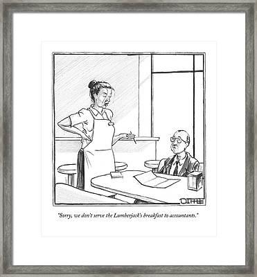 Sorry, We Don't Serve The Lumberjack's Breakfast Framed Print