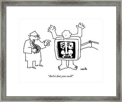 And Is That Your Card? Framed Print by Ariel Molvig