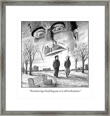 Sometimes I Get The Feeling Your 'ex' Is Still Framed Print by Harry Bliss