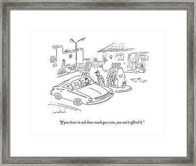 If You Have To Ask How Much Gas Costs Framed Print