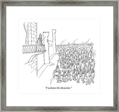 I Welcome The Discussion Framed Print