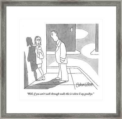 Well, If You Can't Walk Through Walls This Framed Print by Gahan Wilson