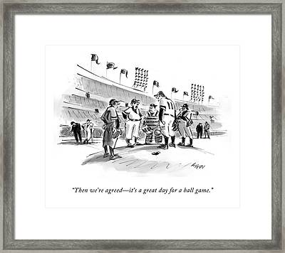 Then We're Agreed - It's A Great Day For A Ball Framed Print by Lee Lorenz